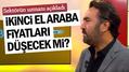 ÖTV'de Matrah indirimi ikinci el araba fiyatlarını düşürecek mi?