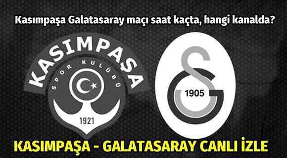 Kasımpaşa Galatasaray maçı saat kaçta, hangi kanalda? Canlı izle
