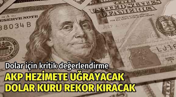 Dolar için çarpıcı sözler! AKP kaybedecek, dolar kuru rekor kıracak