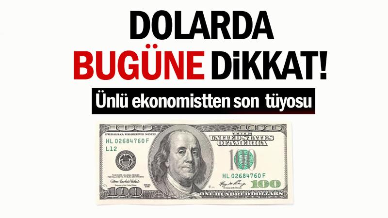 Ünlü ekonomistten son dolar tüyosu: Dolarda bugün al sinyaline dikkat!