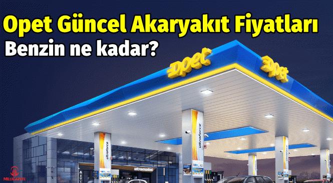 OPET güncel akaryakıt fiyatları: Benzin ne kadar, motorin kaç lira?
