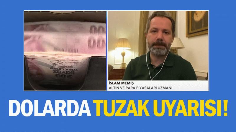 İslam Memiş dolar kurunda tuzak uyarısı yaptı!