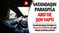Erdoğan vatandaşın parasıyla ABD'de Mercedes S600 Guard şovu yaptı!