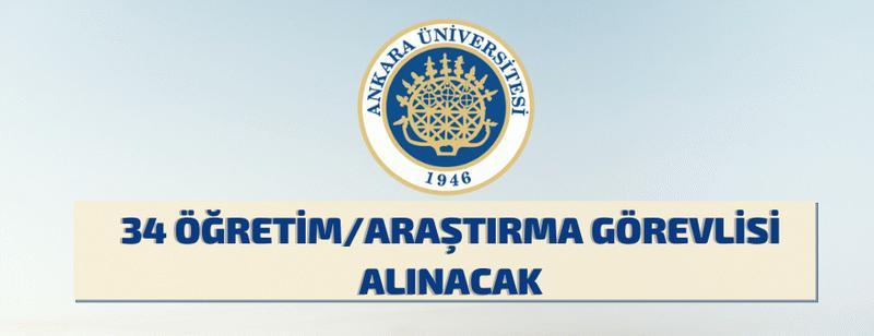 Ankara Üniversitesi'nden Araştırma - Öğretim Görevlisi alım ilanı