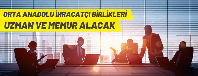 Orta Anadolu İhracatçı Birlikleri sözlü sınavla personel alacak