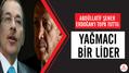 Abdüllatif Şener Erdoğan'ı topa tuttu: Yağmacı bir lider...