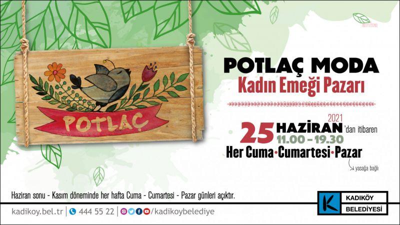 """""""POTLAÇ"""" KADIN EMEĞİ PAZARI, YENİDEN MODA'DA"""