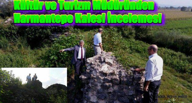 Kültür ve Turizm Müdüründen Harmantepe Kalesi İncelemesi