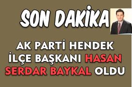 Ak Parti Hendek İlçe Başkanlığına Hasan Serdar Baykal atandı