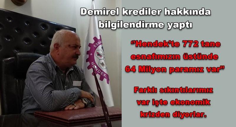 Demirel ''Hendek'te 772 tane esnafımızın üstünde 64 Milyon paramız var''