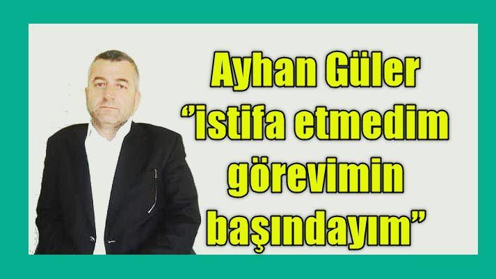 Ayhan Güler ''görevimin başındayım''