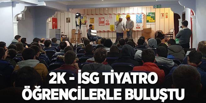 2K - İSG TİYATRO öğrencilerle buluştu