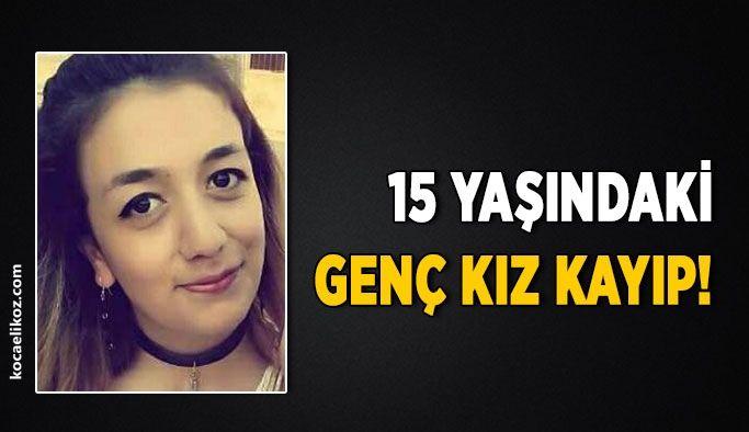 15 yaşındaki genç kız kayıp!