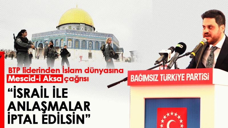 BTP liderinden İslam dünyasına Mescid-i Aksa çağrısı