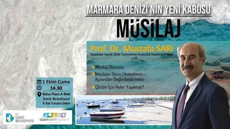 """""""Marmara'nın yeni kabusu müsilaj"""" konferansı için Prof. Dr. Mustafa Sarı geliyor"""