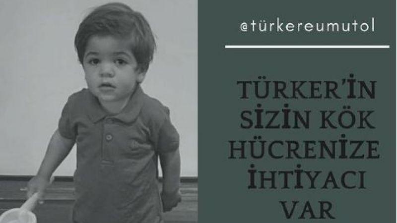Türker'e umut ol…