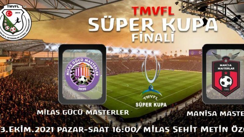 Süper Kupa Finali Milas'ta
