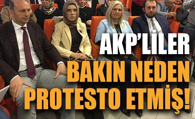AKP'liler bakın neden protesto etmiş!