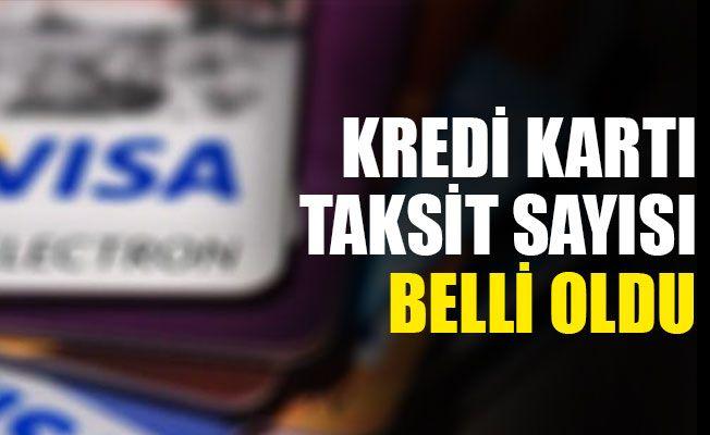 Kredi kartı taksit sayısı belli oldu