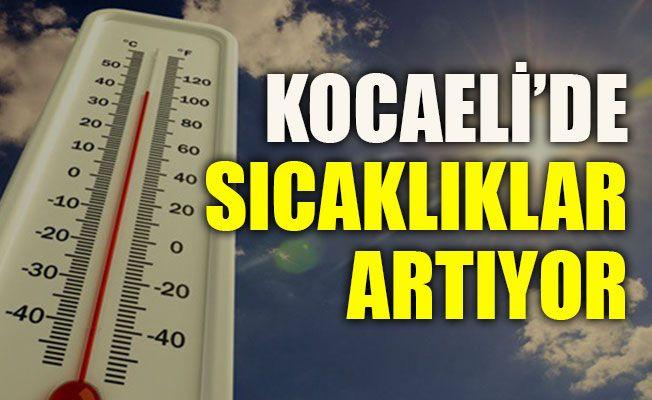 Kocaeli'de sıcaklıklar artıyor
