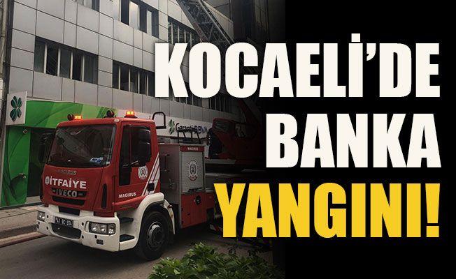 Kocaeli'de banka yangını!
