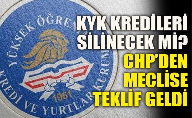 KYK kredileri silinecek mi? CHP'den meclise teklif geldi