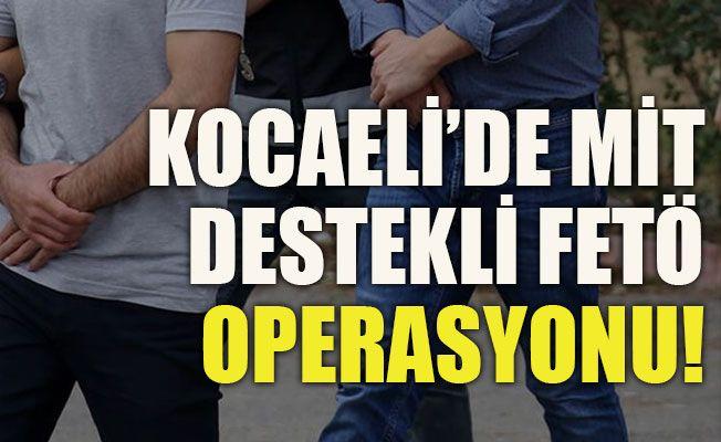 Kocaeli'de MİT destekli FETÖ operasyonu!