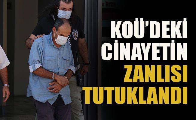 KOÜ'deki cinayetin zanlısı tutuklandı