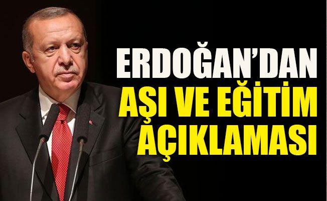 Erdoğan'dan aşı ve eğitim açıklaması