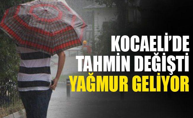 Kocaeli'de tahmin değişti, yağmur geliyor