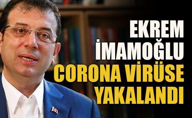 Ekrem İmamoğlu corona virüse yakalandı