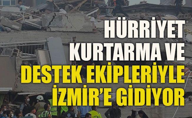 Hürriyet, kurtarma ve destek ekipleriyle İzmir'e gidiyor