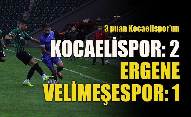 3 puan Kocaelispor'un  Kocaelispor: 2 - Ergene Velimeşespor: 1