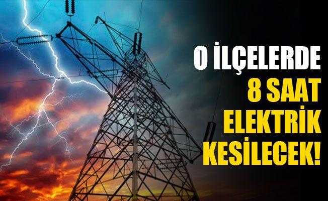 O ilçelerde 8 saat elektrik kesilecek! (21 Kasım Cumartesi)
