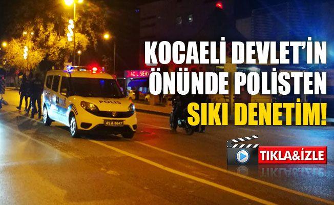 Kocaeli Devlet'in önünde polisten sıkı denetim!