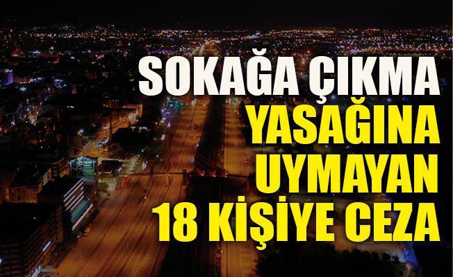 Kocaeli'de sokağa çıkma yasağına uymayan 18 kişiye ceza