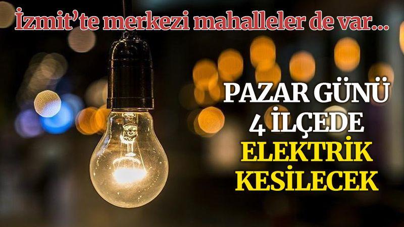 Pazar günü 4 ilçede elektrik kesilecek