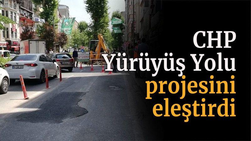 CHP Yürüyüş Yolu Projesi'ni eleştirdi