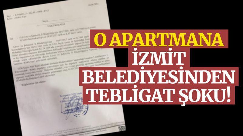 O apartmana, İzmit Belediyesinden tebligat şoku!