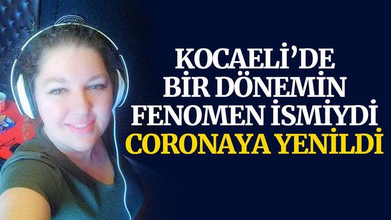 Kocaeli'de bir dönemin fenomen ismiydi, coronaya yenildi