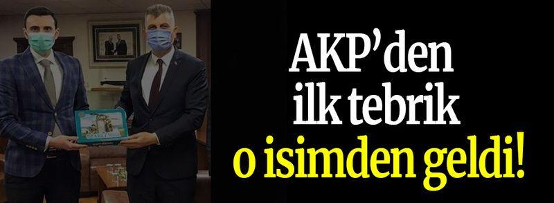 AKP'den ilk tebrik o isimden geldi!
