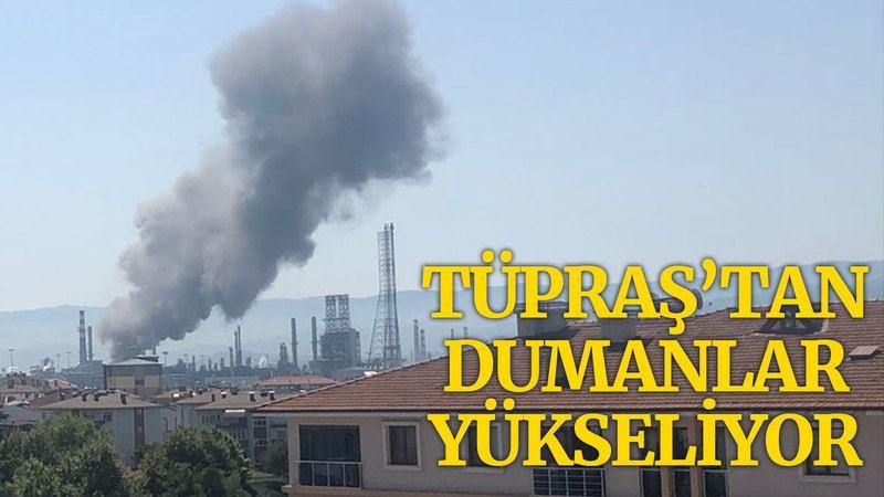 Tüpraş'tan dumanlar yükseliyor