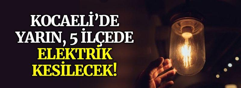 Kocaeli'de yarın, 5 ilçede elektrik kesilecek (7 Ağustos Cumartesi)