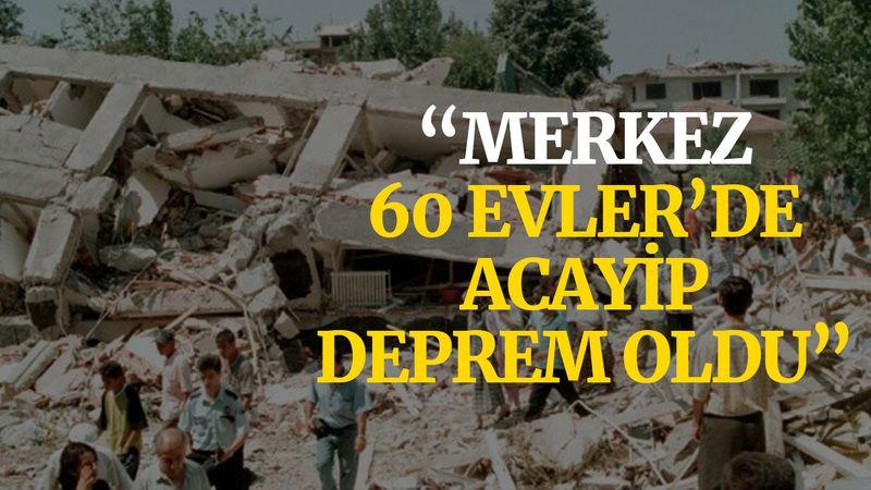 """""""Merkez, 60 Evler'de acayip deprem oldu"""""""