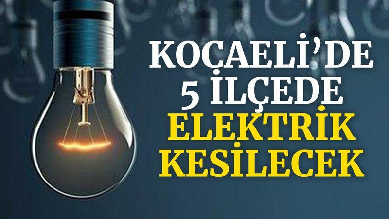Kocaeli'de 5 ilçede elektrik kesilecek (3 Eylül 2021 Cuma)