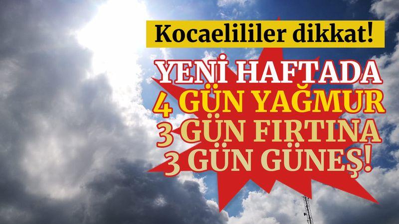 Kocaeli'de 4 gün yağmur, 3 gün fırtına, 3 gün güneş!