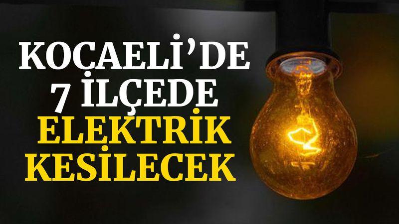 Kocaeli'de 7 ilçede elektrik kesilecek (7 Eylül 2021 Salı)