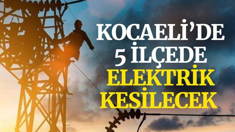 Kocaeli'de 5 ilçede elektrik kesilecek (8 Eylül 2021 Çarşamba)