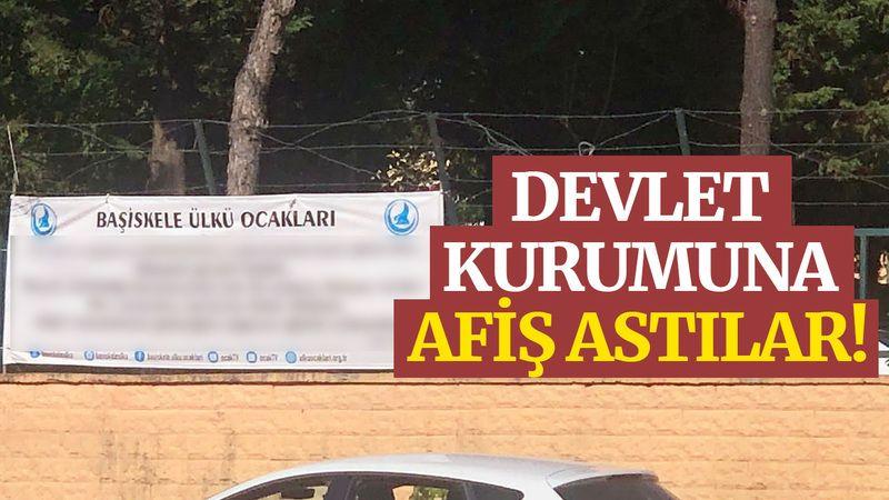 Devlet kurumuna afiş astılar!