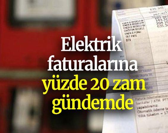 Elektrik faturalarına yüzde 20 zam gündemde